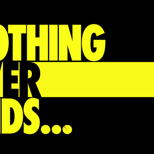 Nothing Ever Ends…